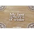 Izrezek, chipboard, napis My best memories of winter