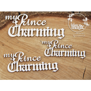 Izrezek, chipboard, Belive in Magic, napis, My prince Charming