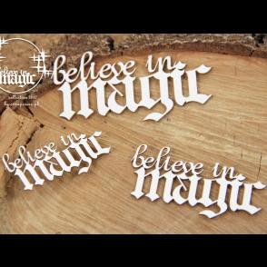 Izrezek, chipboard, Belive in Magic, napis, belive in magic
