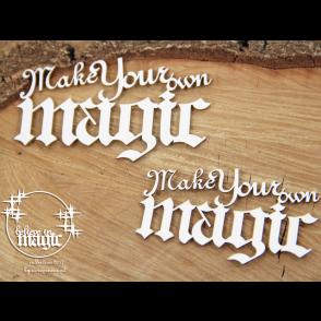 Izrezek, chipboard, Belive in Magic, napis, Make Your own magic