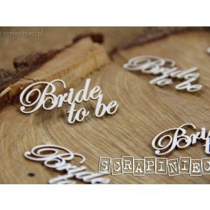 Chipboard, napis, Bride to be